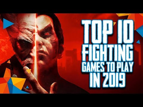 Top 10 Fighting Games To Play In 2019