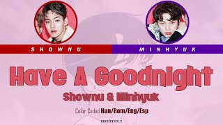 Shownu & Minhyuk (MONSTA X) - Have A Goodnight (취향저격 그녀 OST) (Color Coded Han/Rom/Eng/Esp Lyrics)