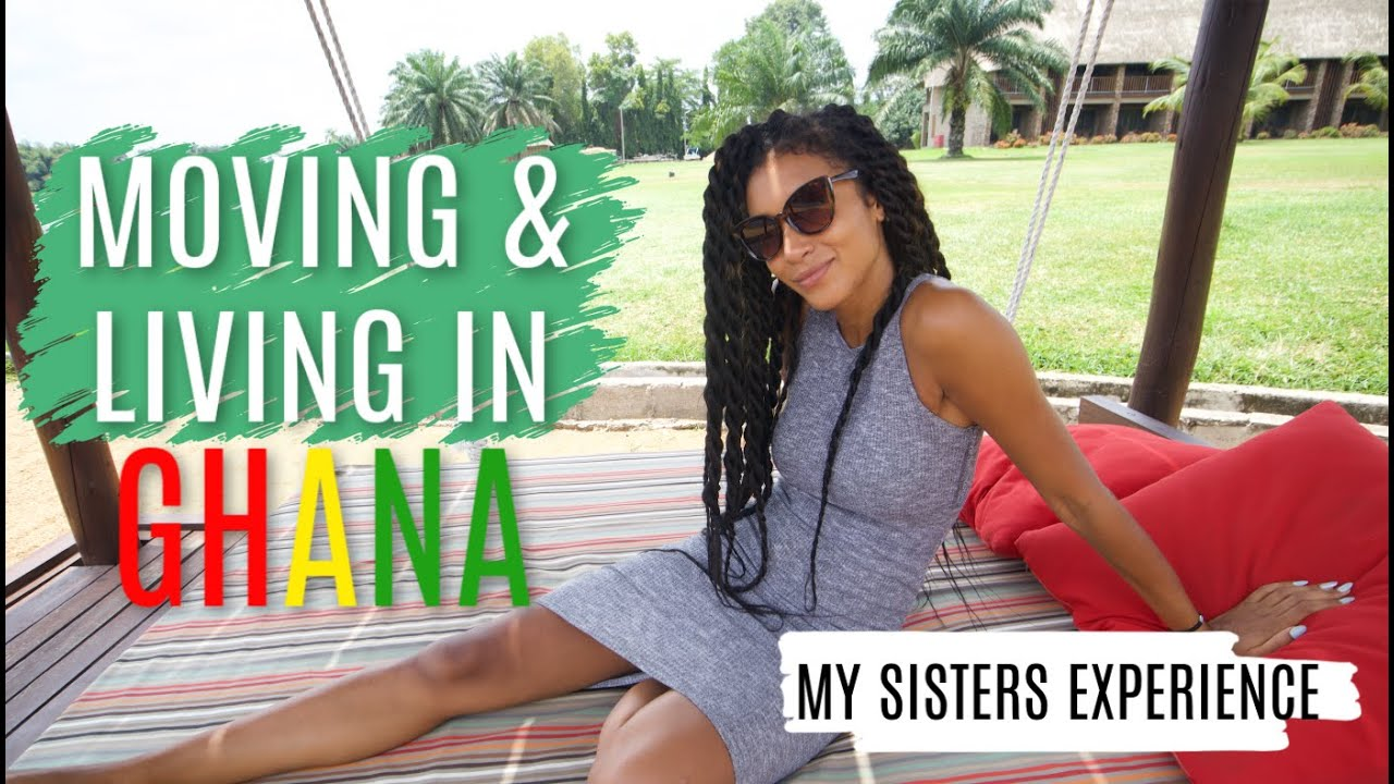LIVING IN GHANA | Moving to Ghana from the diaspora