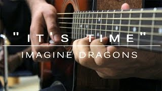"""Its Time"" - Imagine Dragons Acoustic Cover"