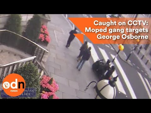 Caught on CCTV: Moped gang targets George Osborne