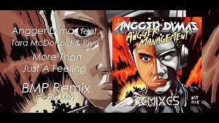 Angger Dimas - More Than Just A Feeling (BMP Remix) (Radio Mix) feat. Tara McDonald & Piyu