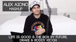 Life Is Good & The Box by Future, Drake & Roddy Ricch | Alex Aiono Mashup