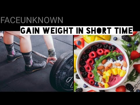 Get weight gain in short time | English | Faceunknown | FU