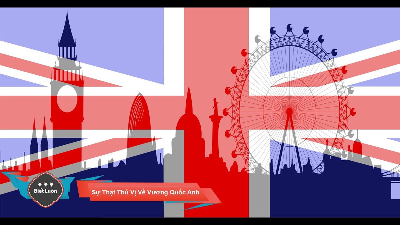 Những Sự Thật Thú Vị Về Vương Quốc Anh