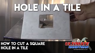 How to cut a square hole in a tile