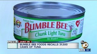 Recall alert: 31,500 cases of Bumble Bee Foods chunk light tuna recalled