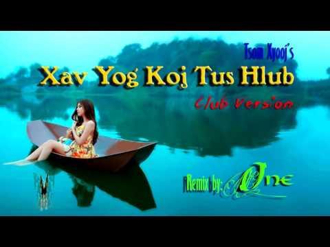Xav Yog Tus Koj Hlub REMIX 2016 By DJ ONE thumbnail