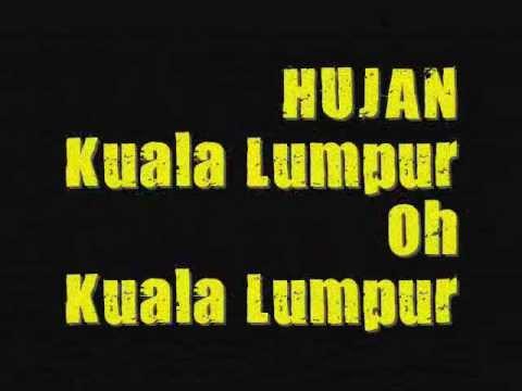 Hujan - Kuala Lumpur oh Kuala Lumpur (Lirik)