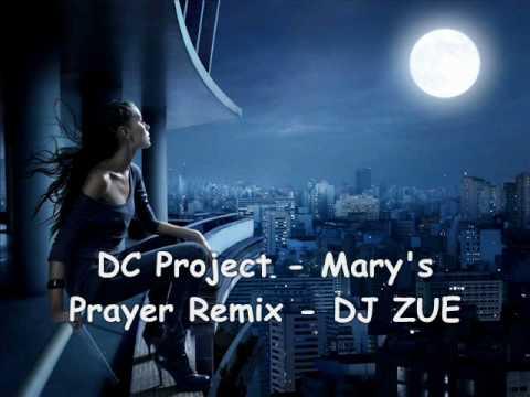 DC Projecto -Mary's Prayer Remix - DJ ZUE.wmv