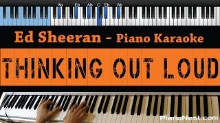 Ed Sheeran - Thinking Out Loud - Lower Key Piano Karaoke / Sing Along / Cover with Lyrics