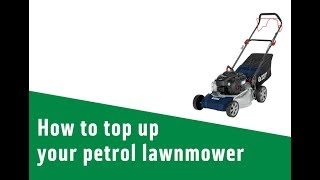 How to top up oil on a Petrol lawnmower