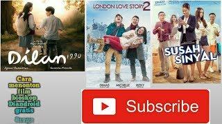 Download lagu Cara nonton Film Bioskop seperti Dilan, susah sinyal, london story DLL