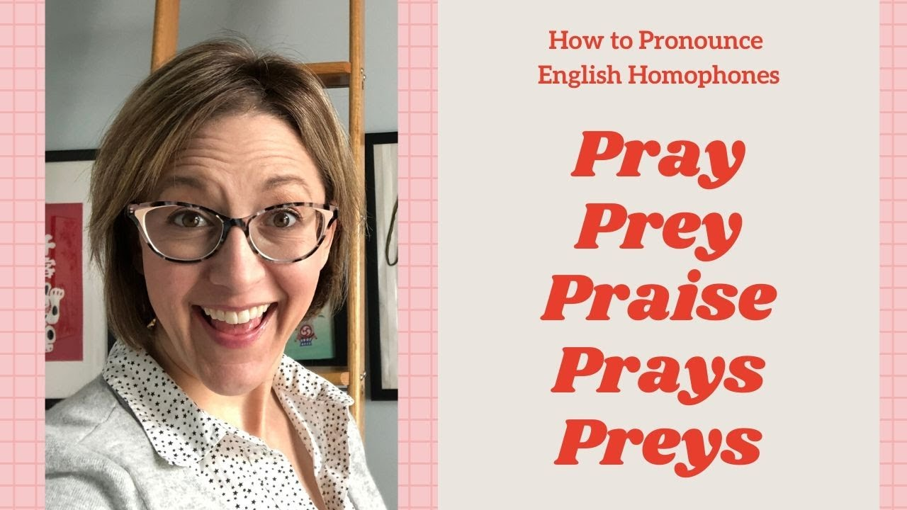 How to Pronounce PRAY, PREY, PRAISE, PRAYS, PREYS - American English  Homophone Pronunciation Lesson