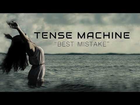 Tense Machine - Best Mistake (Lyric Video)