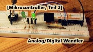 [Mikrocontroller, Teil 2] Analog/Digital Wandler