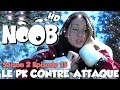 NOOB : S02 ep15 : LE PK CONTRE-ATTAQUE - (version HD 2015)