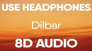 Dilbar (8D AUDIO) Neha Kakkar, Dhvani Bhanusali, Ikka