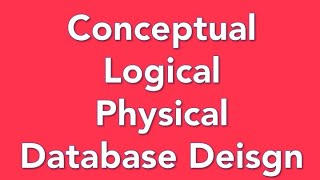Activity 9 Part 1 - How to do a conceptual, logical and physical design for a database.