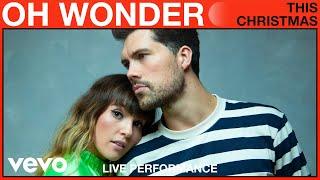 Oh Wonder - This Christmas (Live Performance) | Vevo