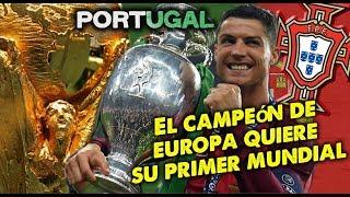 Mundial 2018 - PORTUGAL, el Campeón de Europa quiere su primer Mundial