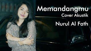 Gambar cover Memandangmu - Cover Dangdut Akustik Nurul Al Fath