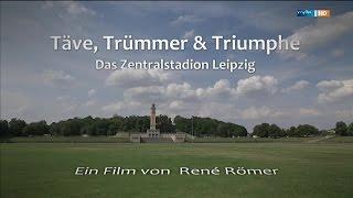 Das Zentralstadion Leipzig - Täve,Trümmer & Triumphe  [ DOKU] (mdr 2o14)