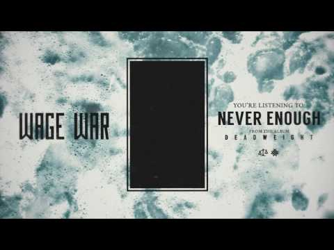 Wage War - Never Enough