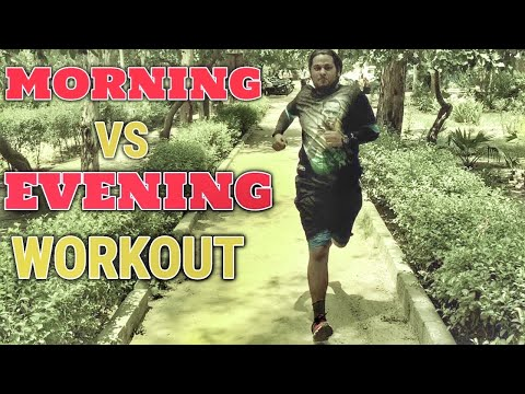 MORNING VS EVENING WORKOUT for WEIGHT LOSS | BEST TIME TO TRAIN BODY
