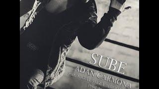 SUBE  Adan Carmona feat Miguel Saez Mario Mendes y AllEXS