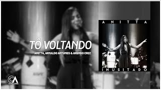 Baixar Anitta, Arnaldo Antunes & Arlindo Cruz - Tô Voltando | Inusitado (ÁUDIO)