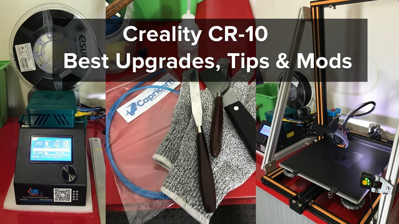 Creality CR-10 Best Upgrades, Tips & Recommended Mods