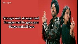 Stranger (LYRICS) - Diljit Dosanjh | Simar Kaur | Alfaaz | New Punjabi Song 2020