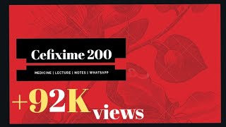 cefixime 200 mg | use of cefixime | side effect of cefixime | what is cefixime?