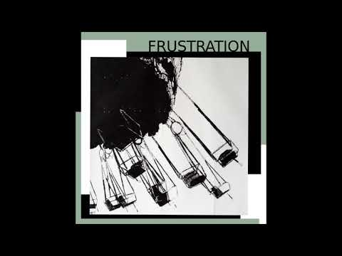 """FRUSTRATION """"The Drawback"""""""