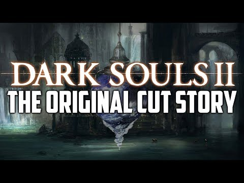 The Original Cut Story of Dark Souls 2 You Never Knew! (Never-Before-Seen Content)