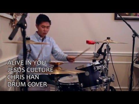 Alive In You - Jesus Culture (Drum Cover)