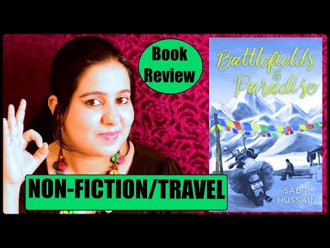 Battlefileds and Paradise by Sabir Hussain | Book Review | Books on Travel