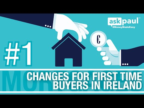 AskPaul Ep 1 - Mortgage Changes For First Time Buyers in Ireland