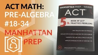 ACT Math - Pre-Algebra from Manhattan Prep 5 lb. Book of ACT Practice Problems (18-34)