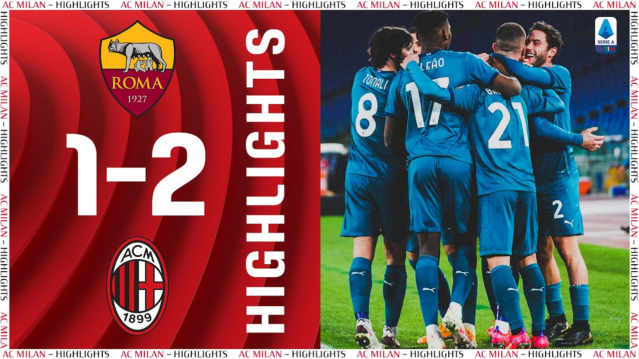 Download Highlights | Roma 1-2 AC Milan | Matchday 24 Serie A TIM 2020/21