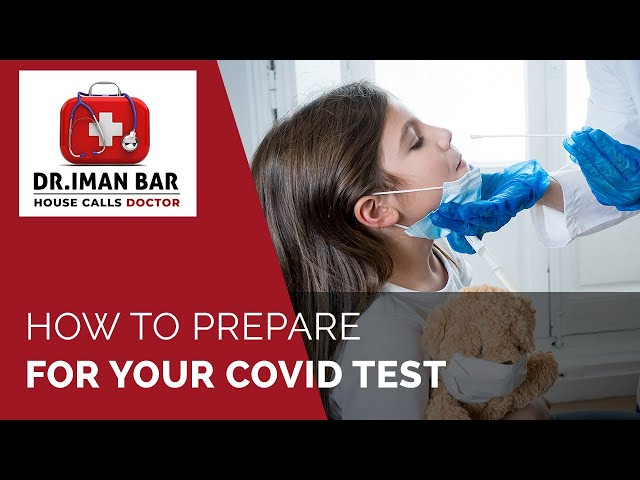 Before Your Covid Test - House Calls Doctor - Dr. Iman Bar, M.D.