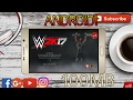 How To Download WWE 2k17 With All Data Files 100 Work TNA Mod APK GamePlay