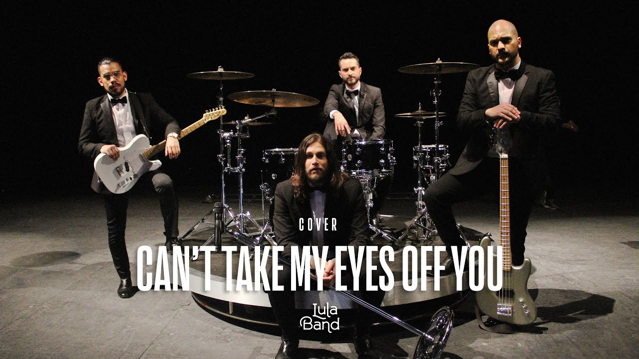 Lula Band - Can´t take my eyes off you - Cover