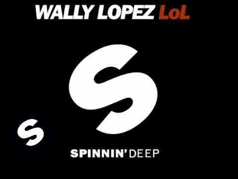 Wally Lopez - LoL (Original Mix)