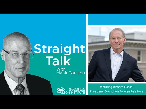 Straight Talk With Hank Paulson: Richard Haass, President Of The Council On Foreign Relations