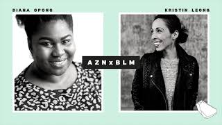 #AZNxBLM: A Conversation On Multiracial Identity & Race with Kristin Leong and Diana Opong