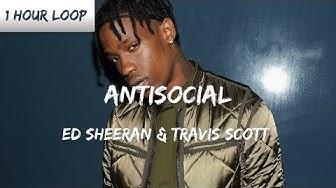 Ed Sheeran & Travis Scott - Antisocial ( 1 HOUR LOOP)