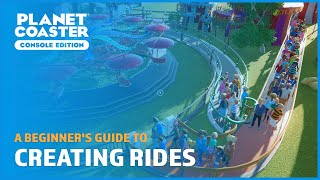 Creating Rides (Inc. Priority Passes) - A Beginner's Guide - Planet Coaster: Console Edition