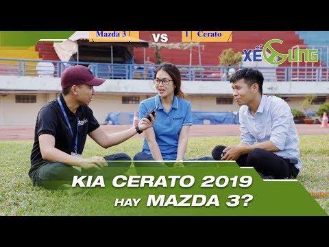 [Xế Cưng – PV dạo] Mazda3 và Kia Cerato 2019 – chọn xe nào? Vì sao?
